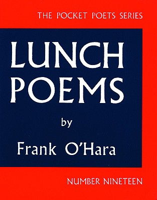 Frank O'Hara: 'Lunch Poems'