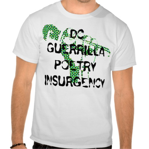 dc_guerrilla_poetry_insurgency_t_shirt-r25d98f20201d429295cd22d5cef3e520_804gs_512